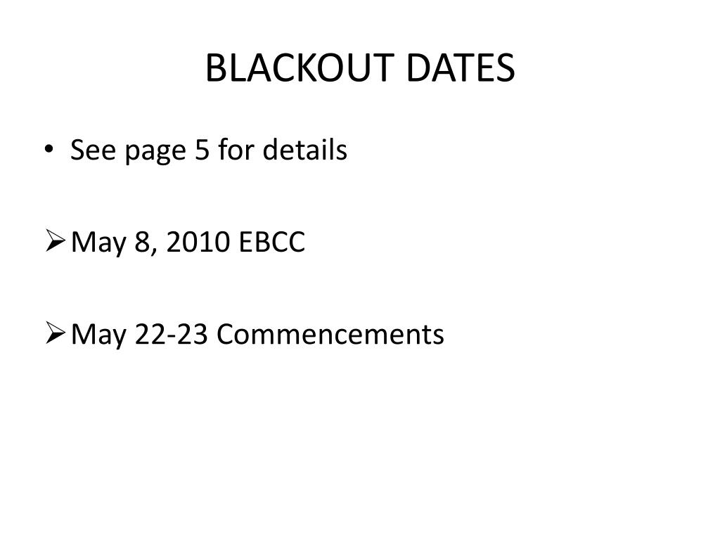 BLACKOUT DATES