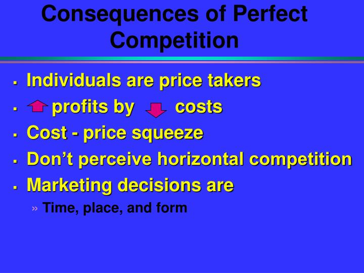 Consequences of perfect competition l.jpg