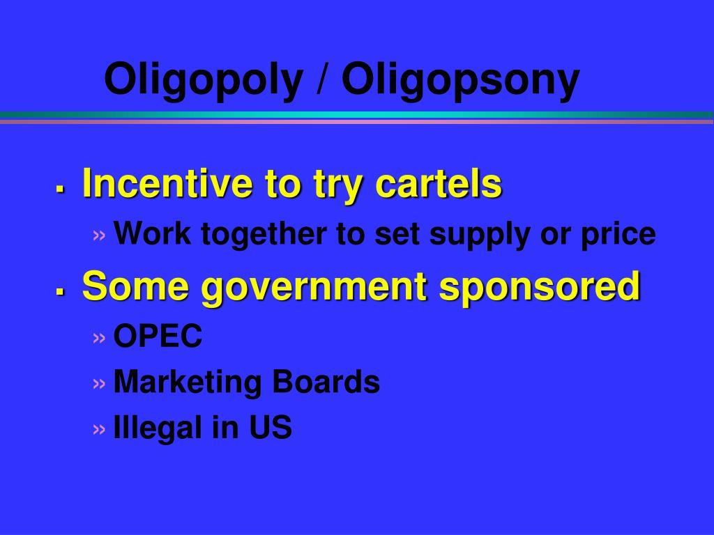 Oligopoly / Oligopsony