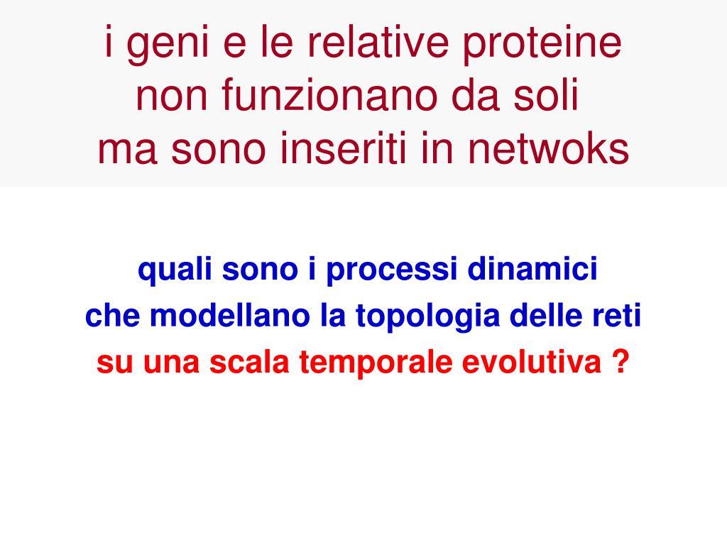 i geni e le relative proteine