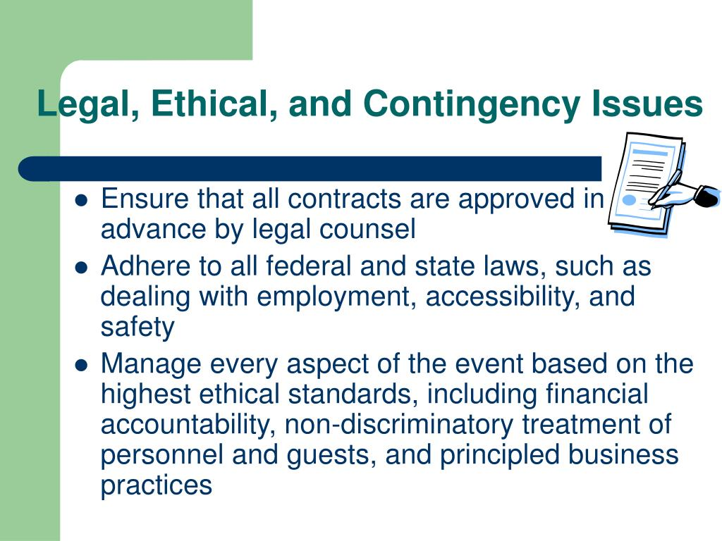Legal, Ethical, and Contingency Issues