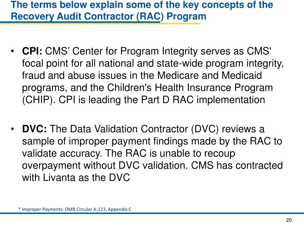The terms below explain some of the key concepts of the Recovery Audit Contractor (RAC) Program