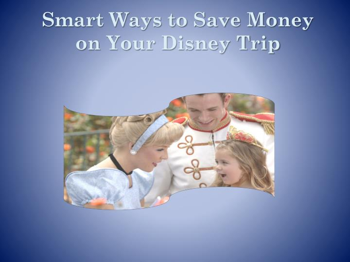 Smart ways to save money on your disney trip