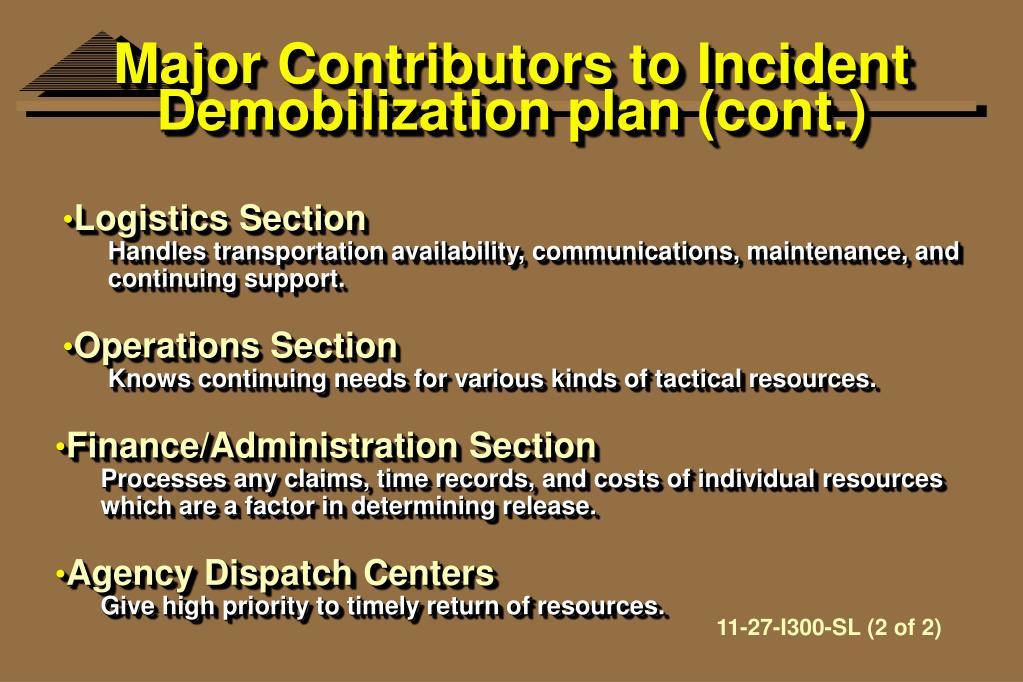 Major Contributors to Incident Demobilization plan (cont.)