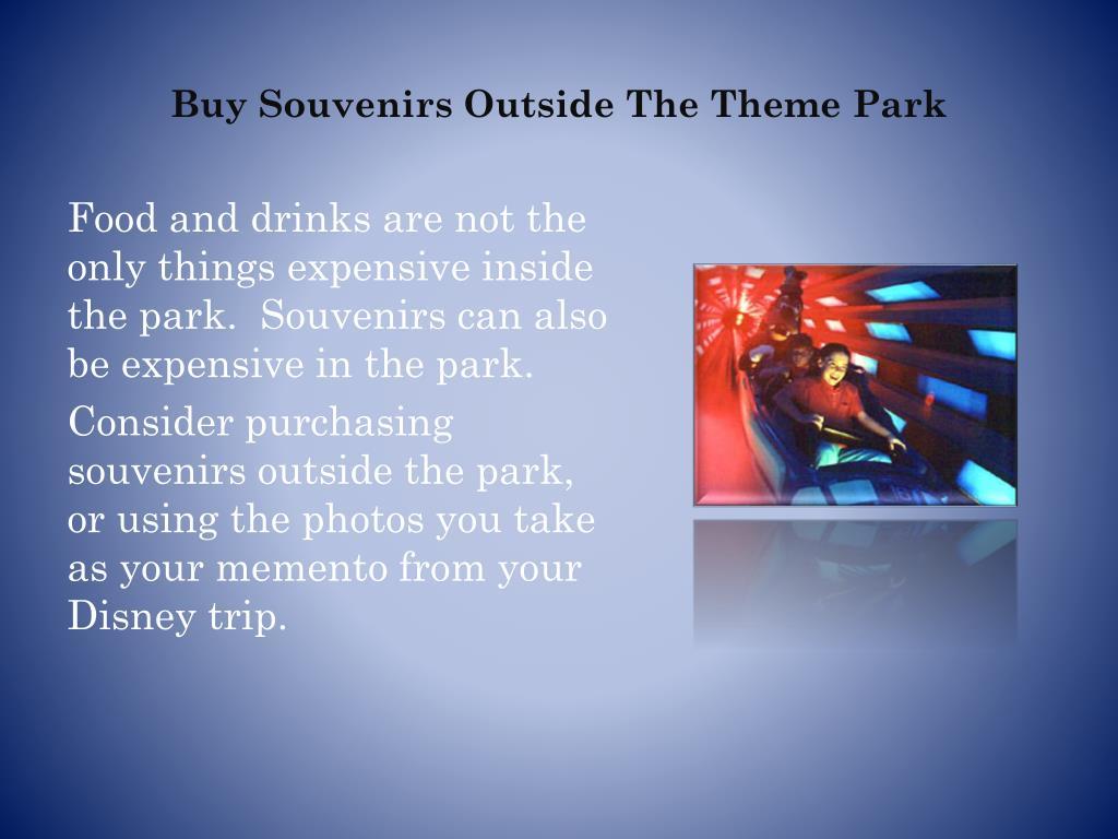 Buy Souvenirs Outside The Theme Park