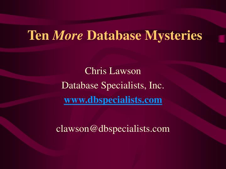 Ten more database mysteries l.jpg
