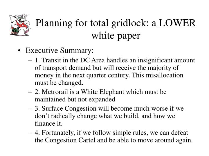 Planning for total gridlock a lower white paper