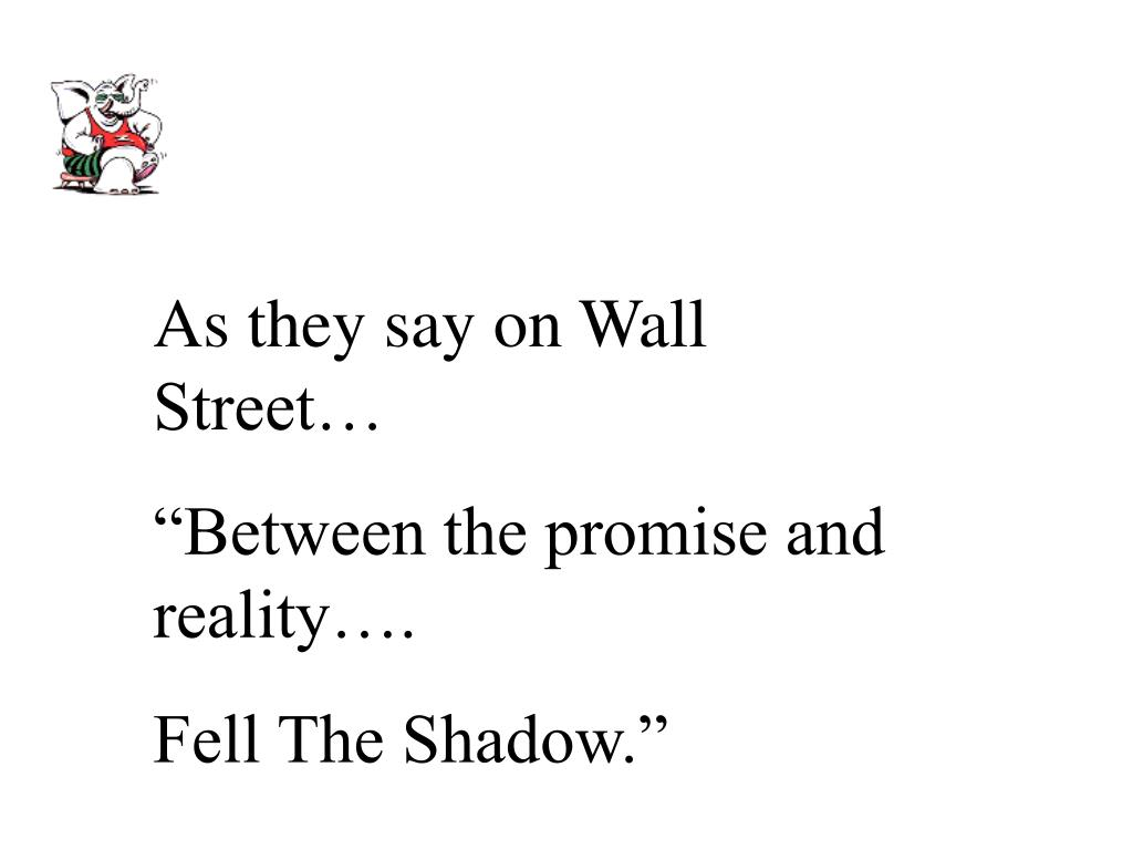 As they say on Wall Street…