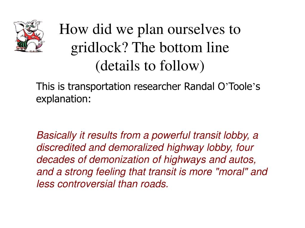 How did we plan ourselves to gridlock? The bottom line (details to follow)