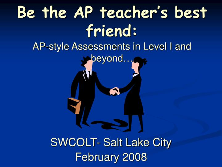 Be the ap teacher s best friend ap style assessments in level i and beyond