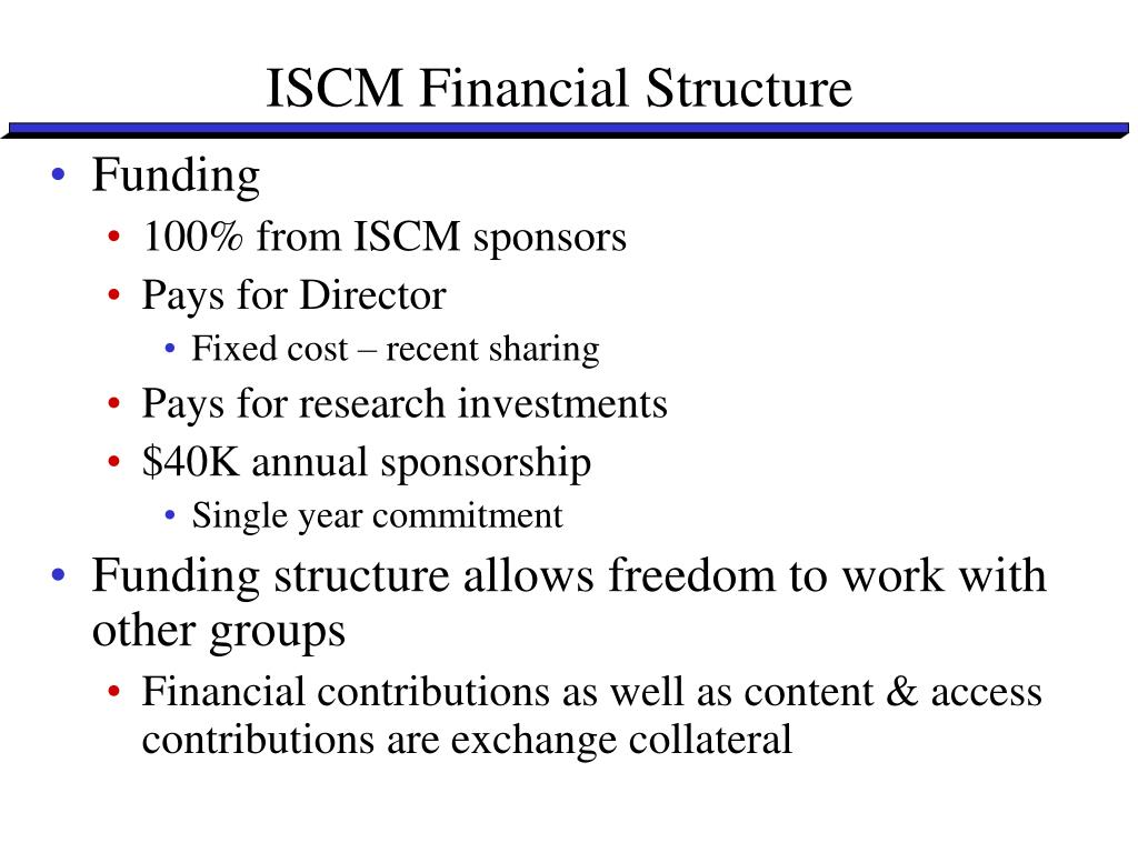 ISCM Financial Structure