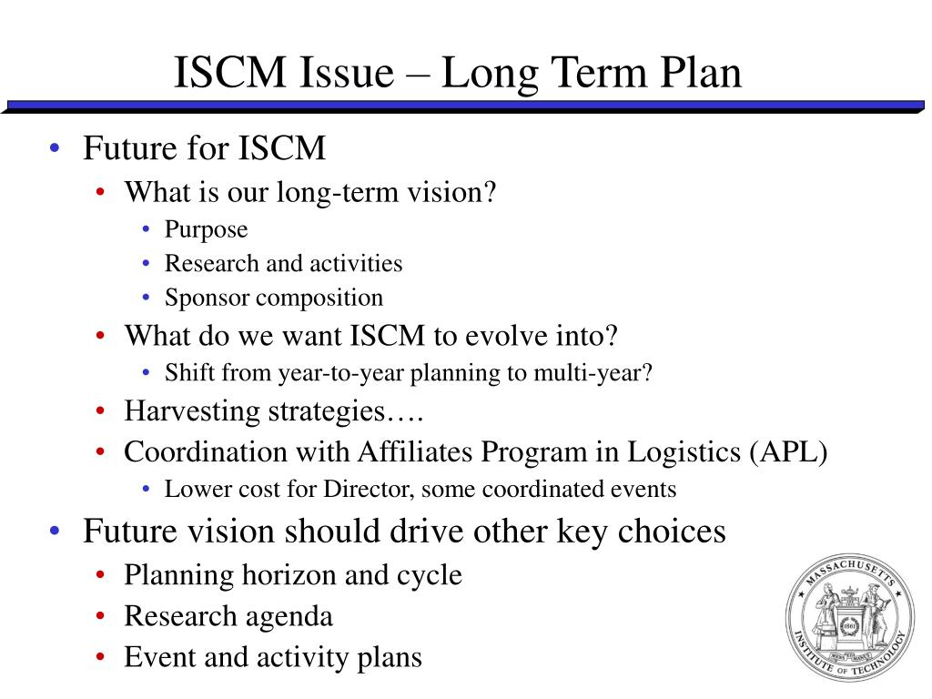 ISCM Issue – Long Term Plan