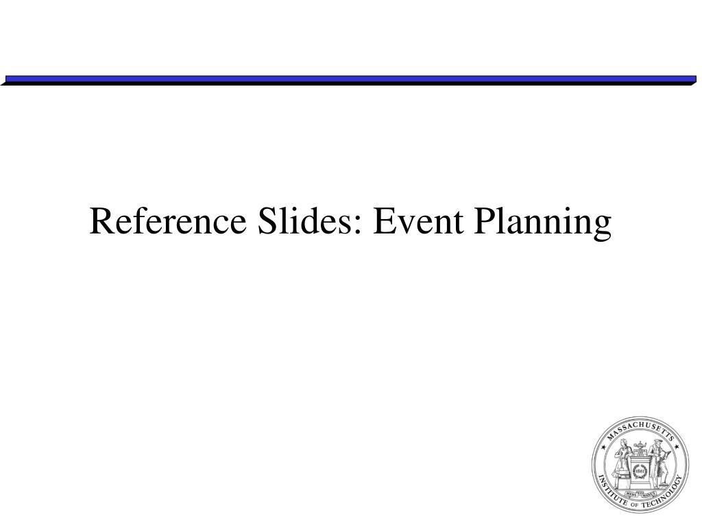 Reference Slides: Event Planning