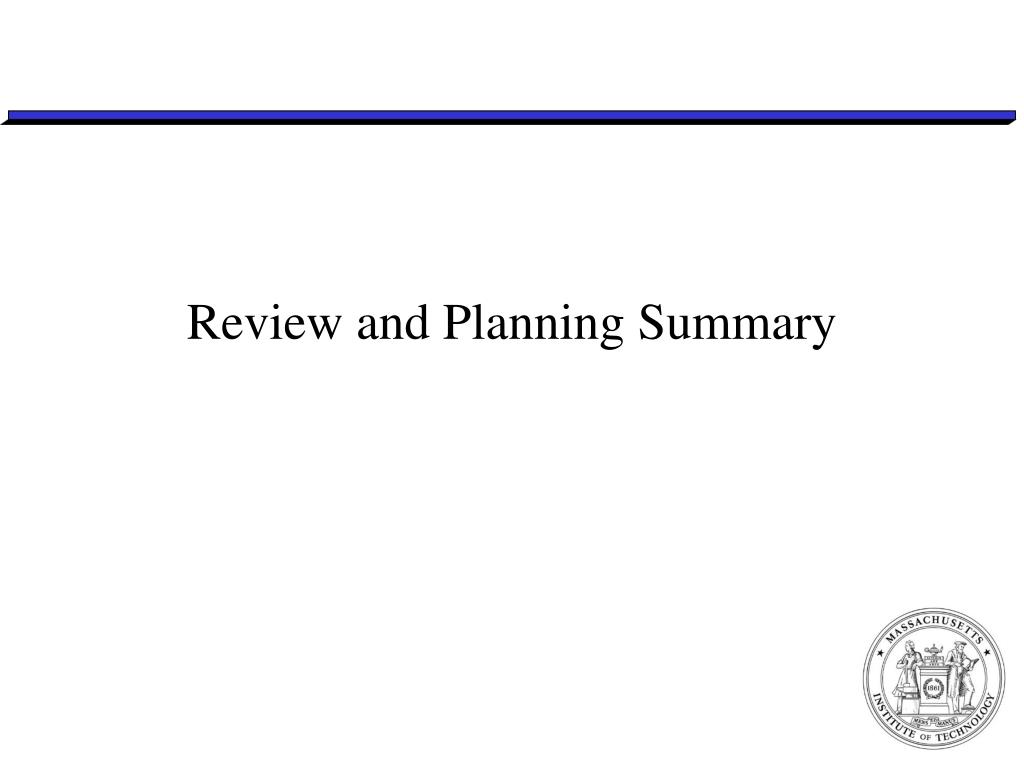 Review and Planning Summary