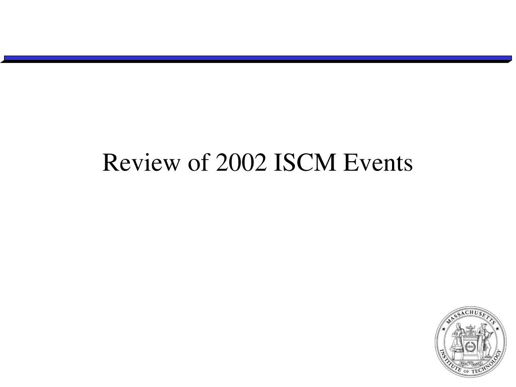 Review of 2002 ISCM Events