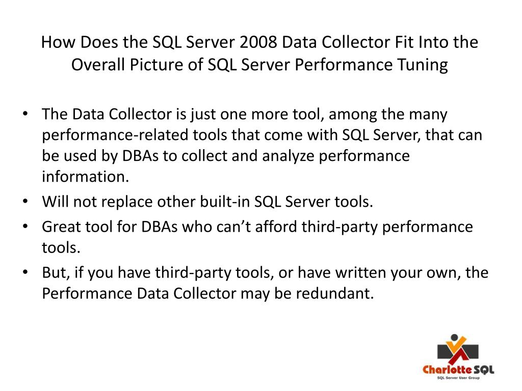 How Does the SQL Server 2008 Data Collector Fit Into the Overall Picture of SQL Server Performance Tuning