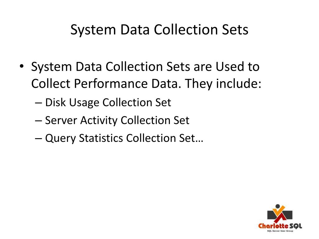 System Data Collection Sets