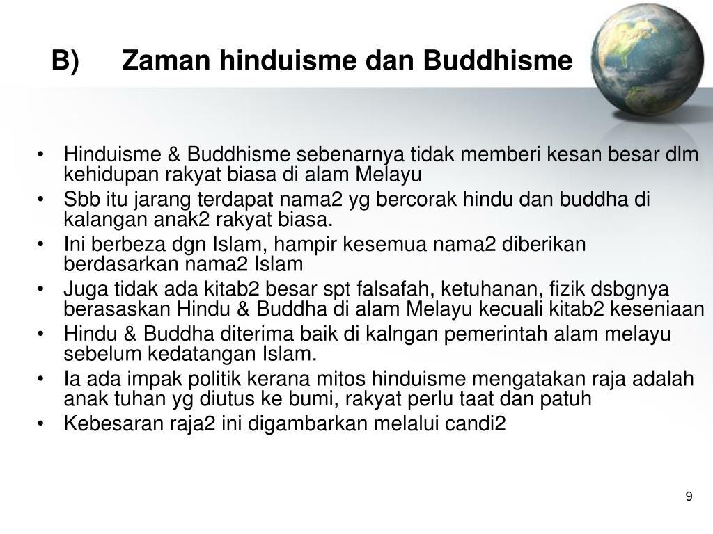 B)Zaman hinduisme dan Buddhisme