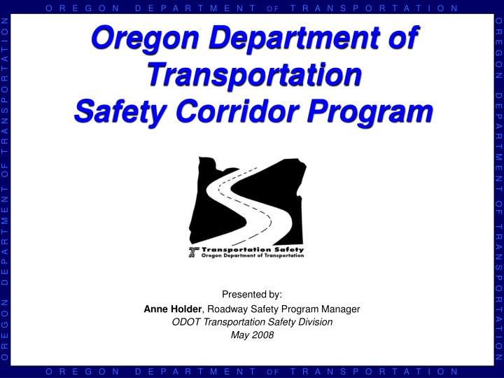 Oregon department of transportation safety corridor program