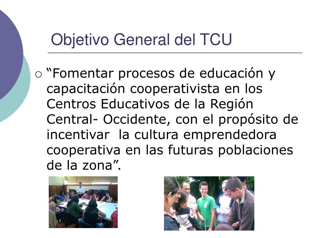 Objetivo General del TCU