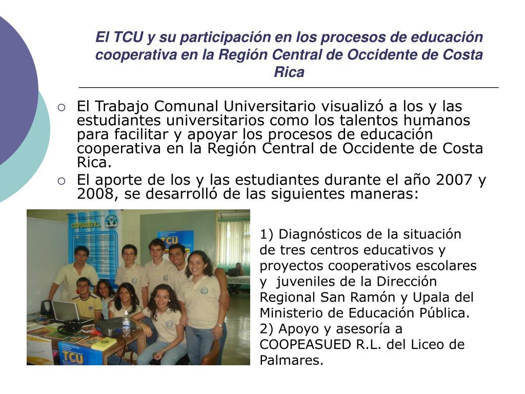 El TCU y su participación en los procesos de educación cooperativa en la Región Central de Occidente de Costa Rica