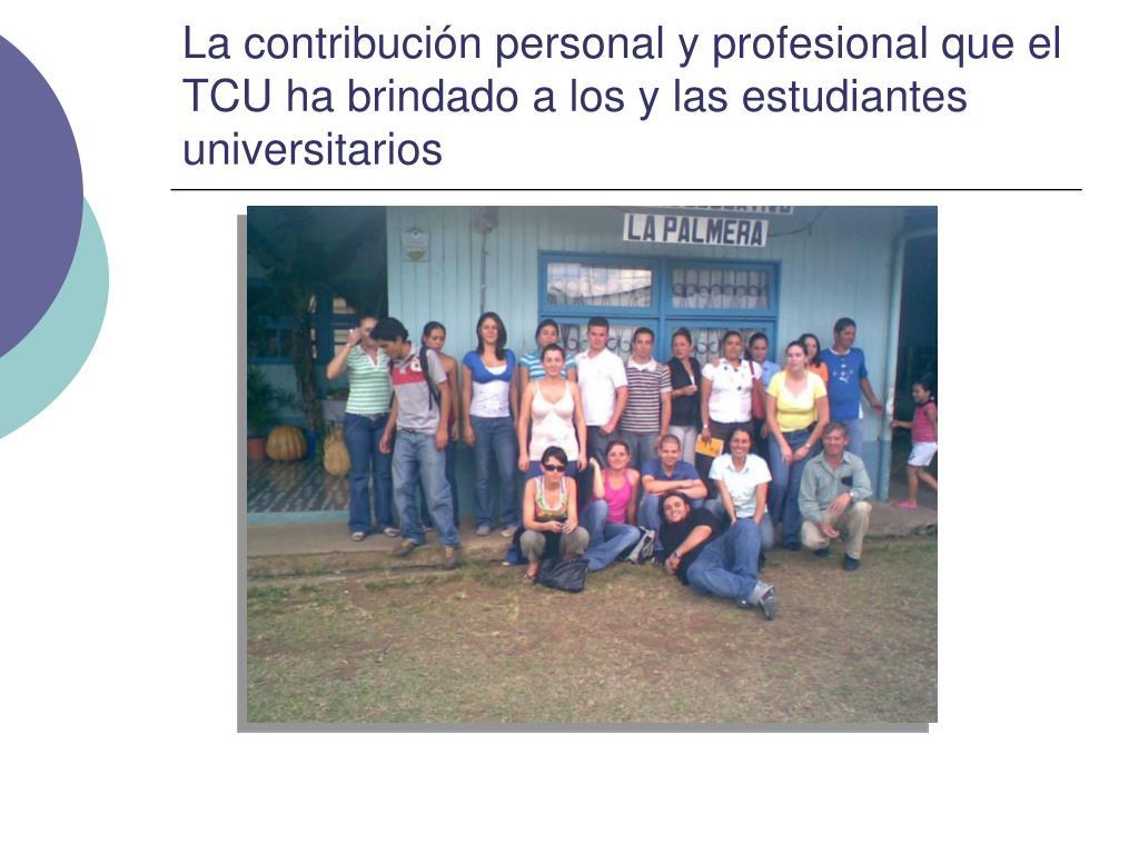 La contribución personal y profesional que el TCU ha brindado a los y las estudiantes universitarios