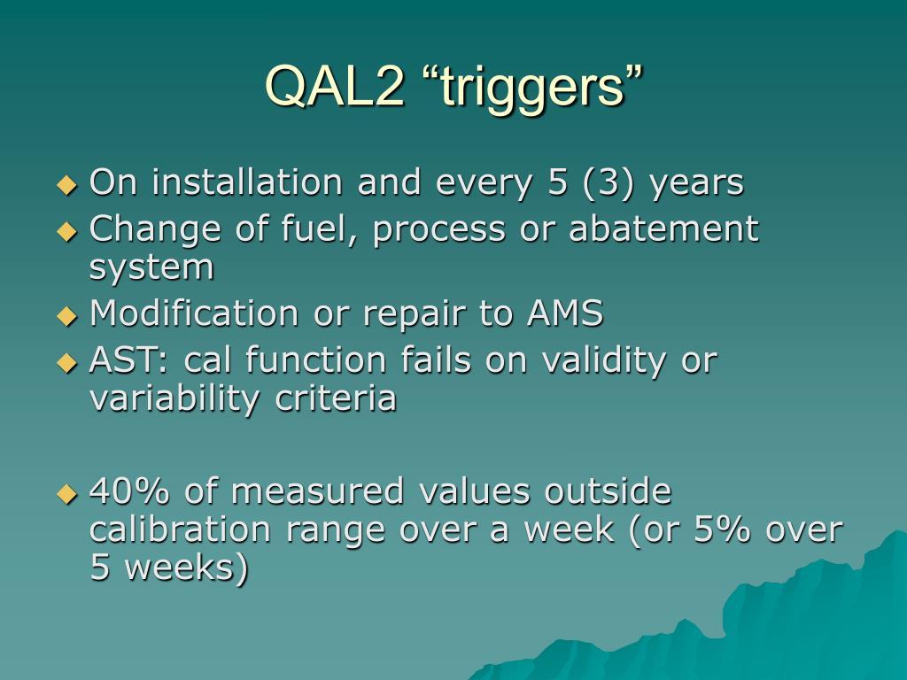 "QAL2 ""triggers"""