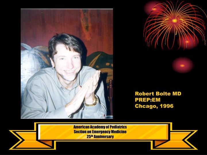 Robert Bolte MD