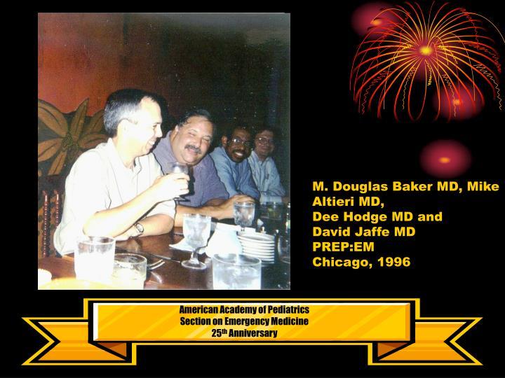 M. Douglas Baker MD, Mike Altieri MD,