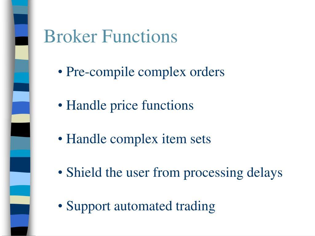 Broker Functions