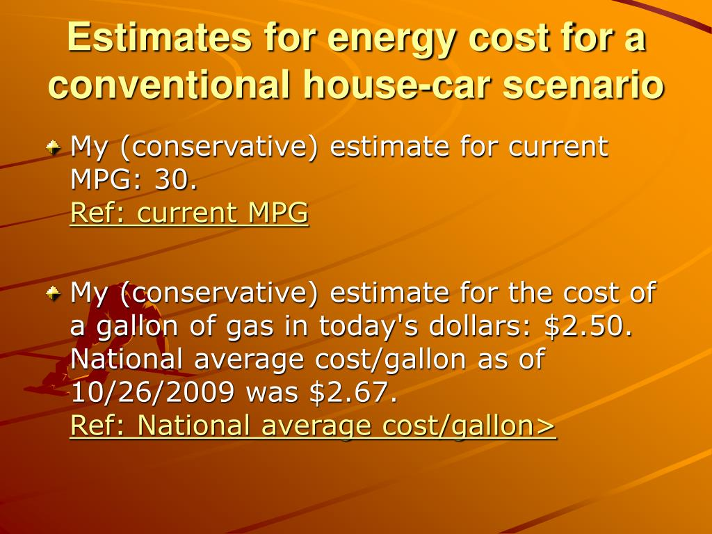 Estimates for energy cost for a conventional house-car scenario