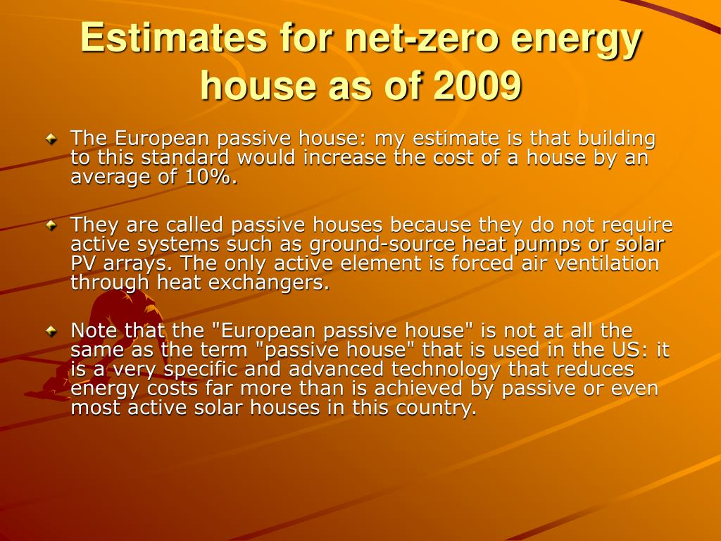 Estimates for net-zero energy house as of 2009