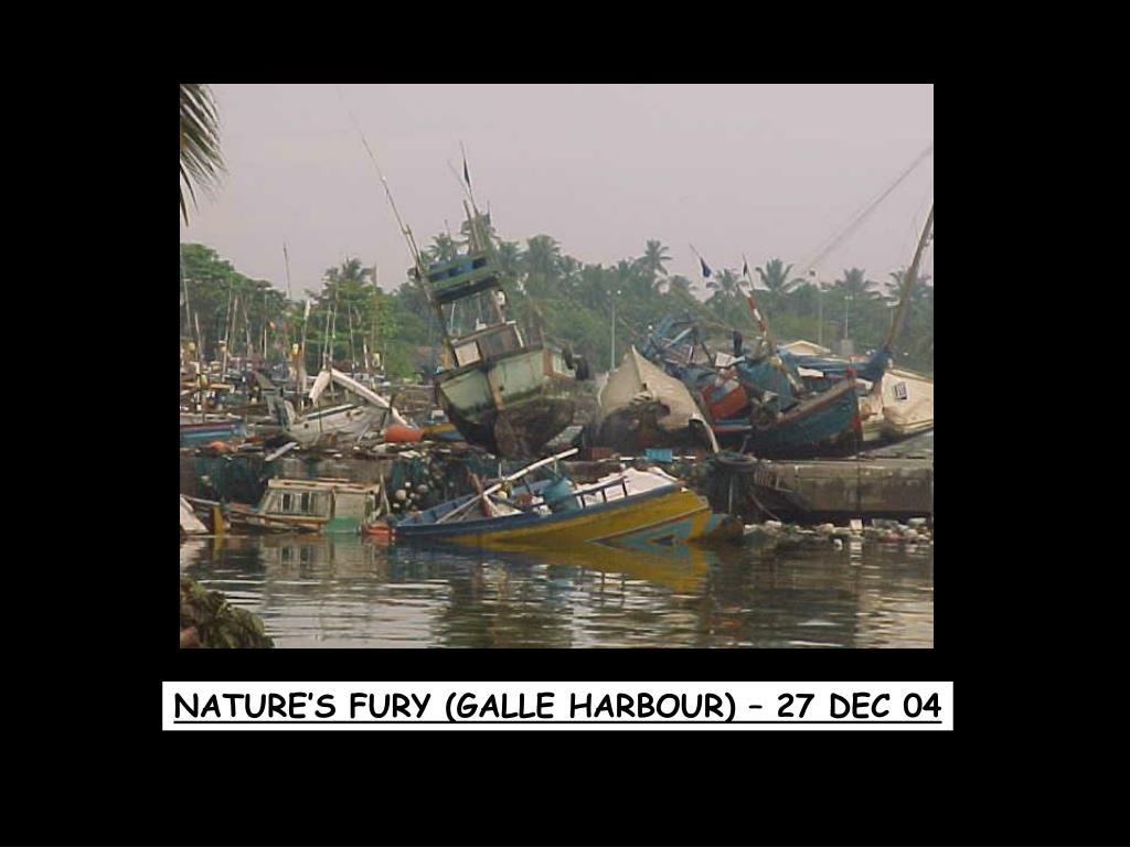 NATURE'S FURY (GALLE HARBOUR) – 27 DEC 04