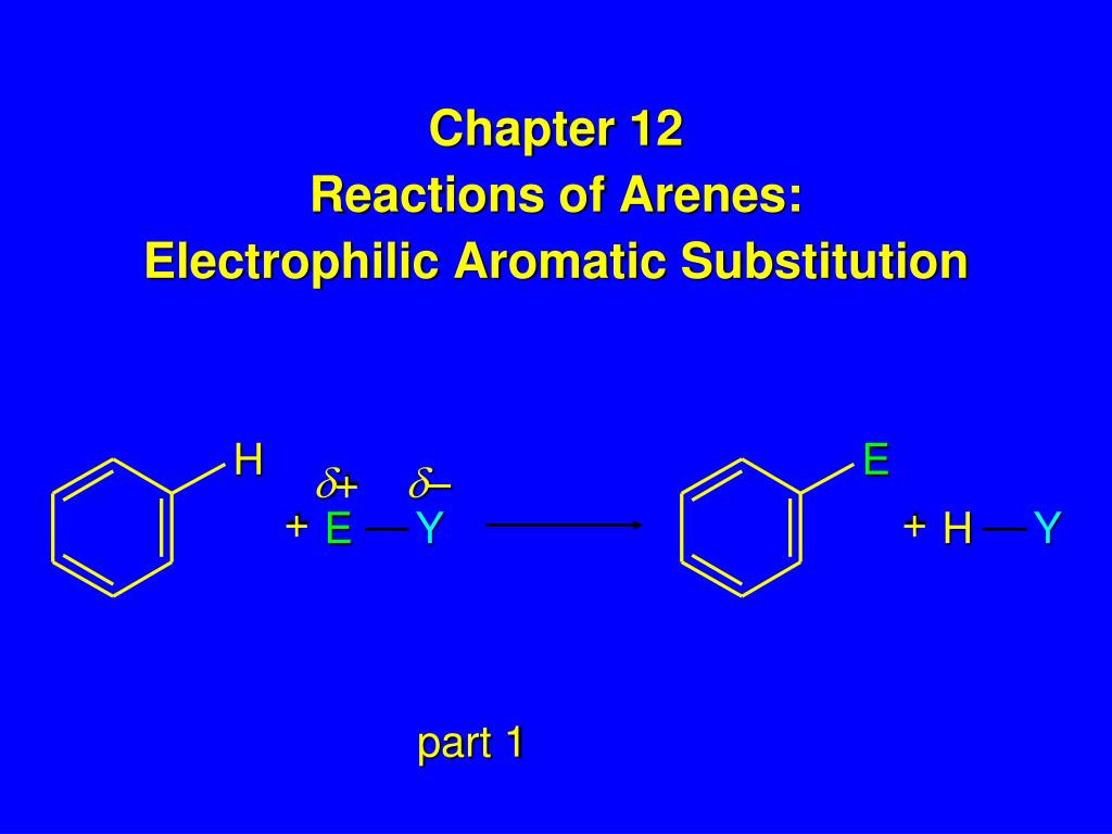 chapter 12 reactions of arenes electrophilic aromatic substitution