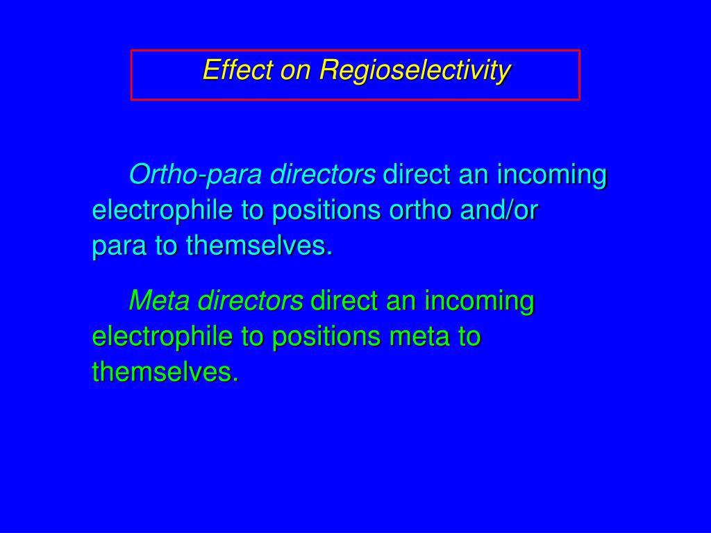 Effect on Regioselectivity