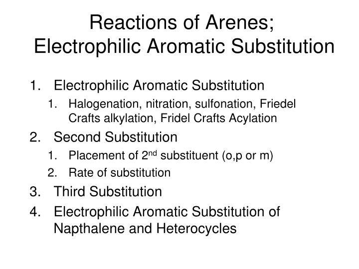 Reactions of arenes electrophilic aromatic substitution