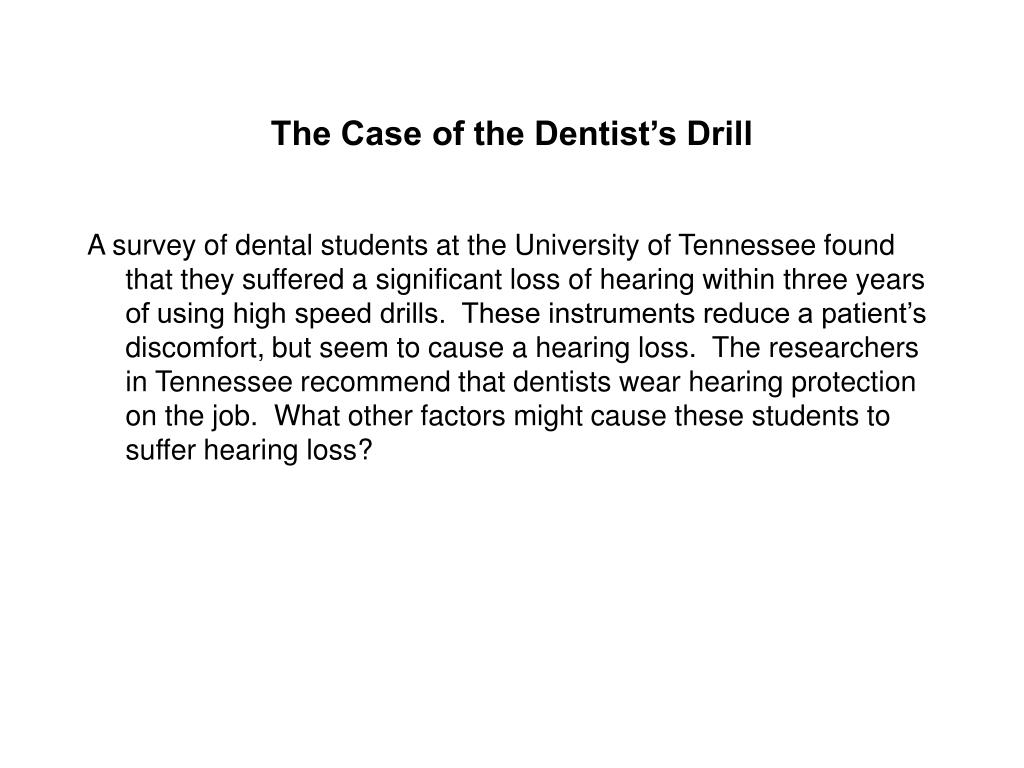The Case of the Dentist's Drill