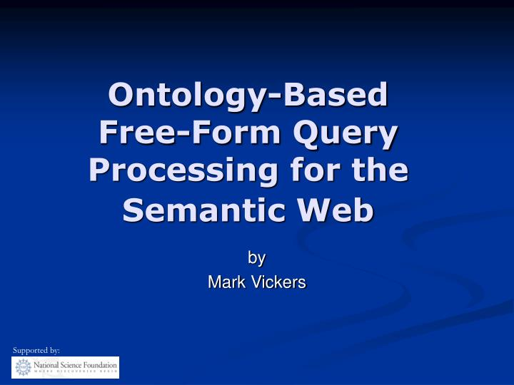 Ontology based free form query processing for the semantic web