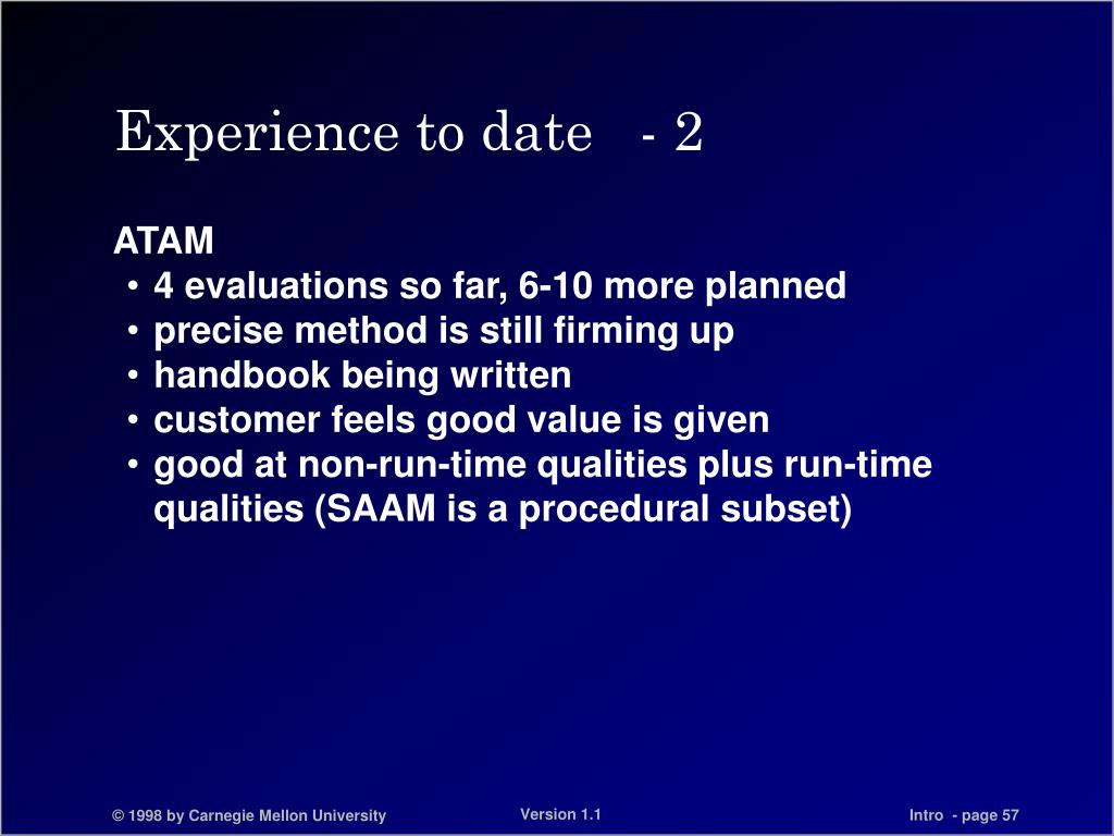 Experience to date   - 2