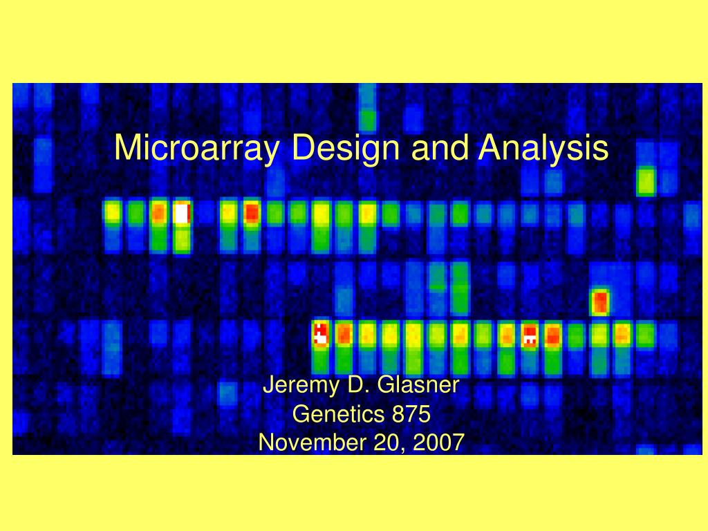 Microarray Design and Analysis