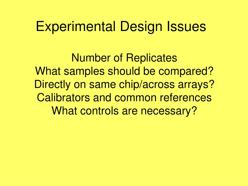 Experimental Design Issues