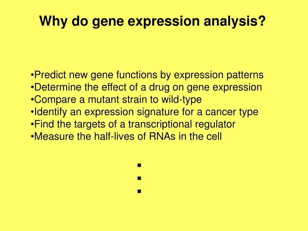 Why do gene expression analysis?