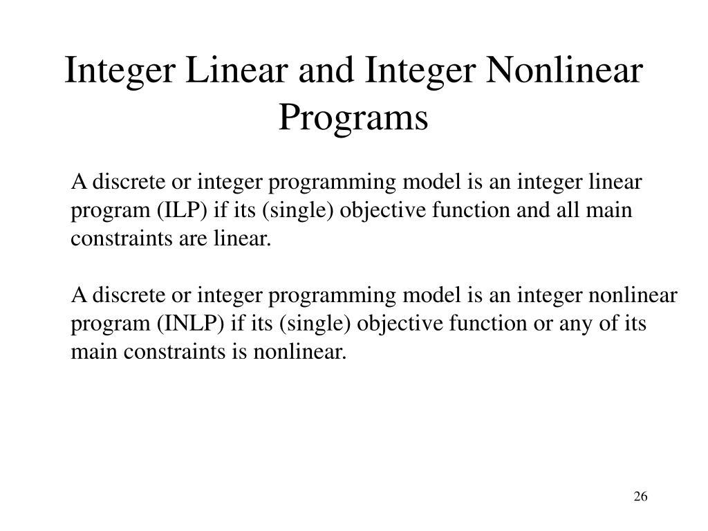 Integer Linear and Integer Nonlinear Programs