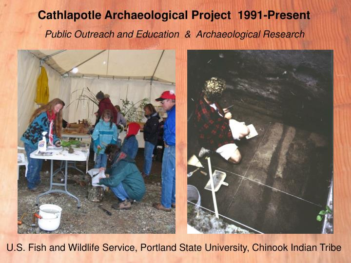 Cathlapotle Archaeological Project  1991-Present