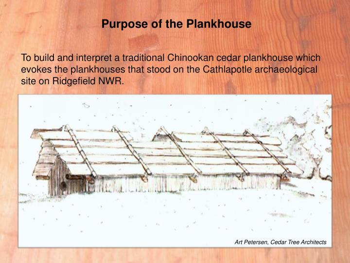 Purpose of the plankhouse