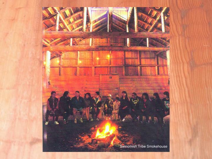 Swinomish Tribe Smokehouse