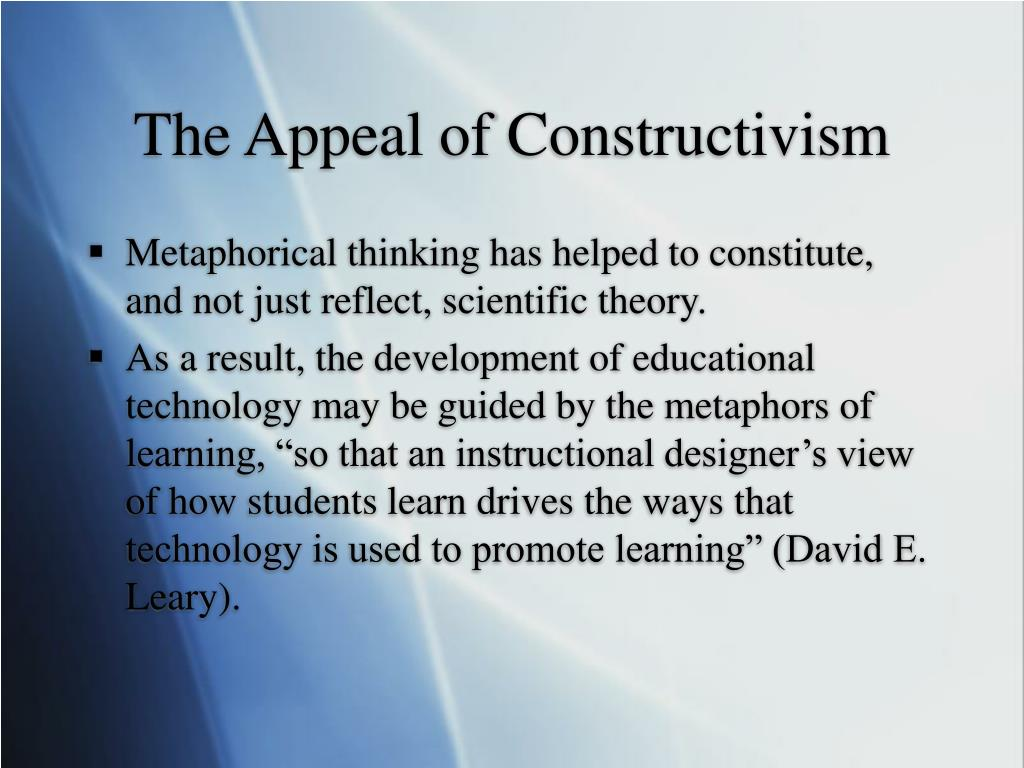 The Appeal of Constructivism