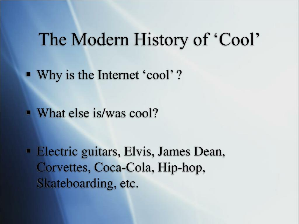 The Modern History of 'Cool'