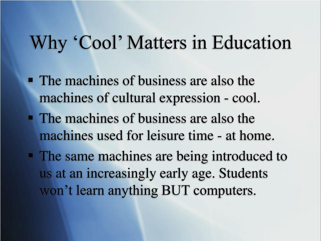 Why 'Cool' Matters in Education