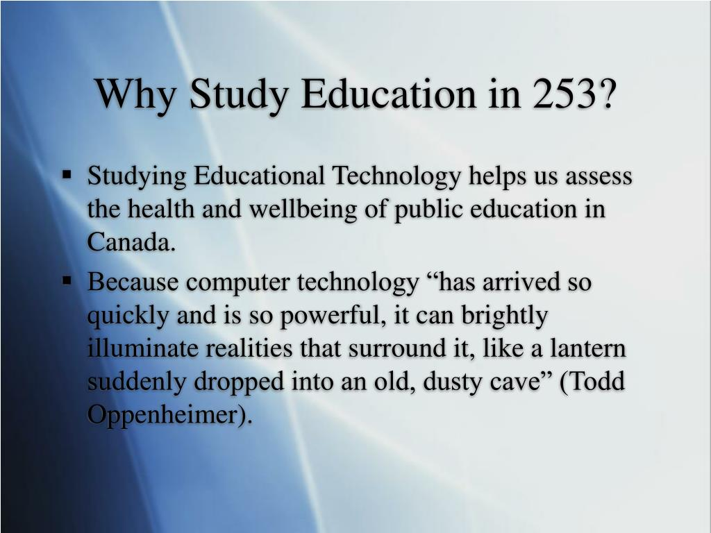Why Study Education in 253?